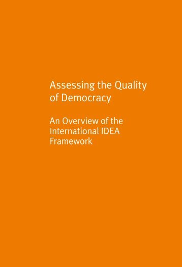 Assessing the Quality of Democracy: An ... - International IDEA
