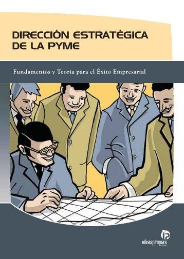 DIRECCIÓN ESTRATÉGICA DE LA PYME - Ideaspropias Editorial
