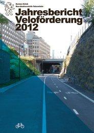 Jahresbericht Veloförderung 2012 - Amt für Verkehr - Kanton Zürich