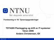 TDT4285 Planlegging og drift av IT-systemer Våren 2006 Anders ...