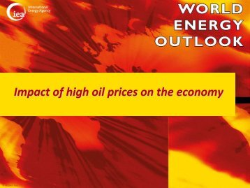 Slides: Impact of high oil prices on the economy - IEA