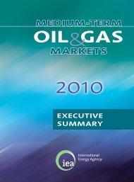 Medium –Term Oil & Gas Markets (2010) - IEA
