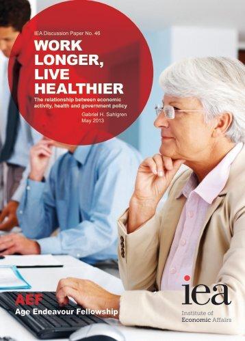WORK LONGER, LIVE HEALTHIER AEF - Institute of Economic Affairs