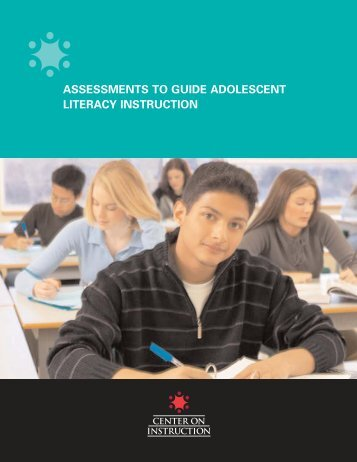 Assessments to Guide Adolescent Literacy - Center on Instruction
