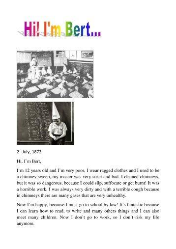 2 July, 1872 Hi, I'm Bert, I'm 12 years old and I'm very poor, I wear ...