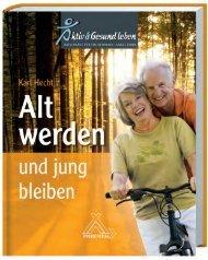 Alt werden und jung bleiben - GesundheitsManufaktur