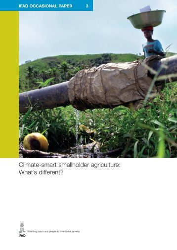 Climate-smart smallholder agriculture: What's different? - IFAD