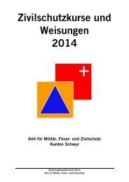 Zivilschutzkurse und Weisungen 2014 (komplettes ... - Kanton Schwyz