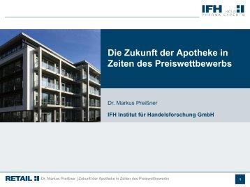 Die Zukunft der Apotheke in Zeiten des Preiswettbewerbs - IFH Köln