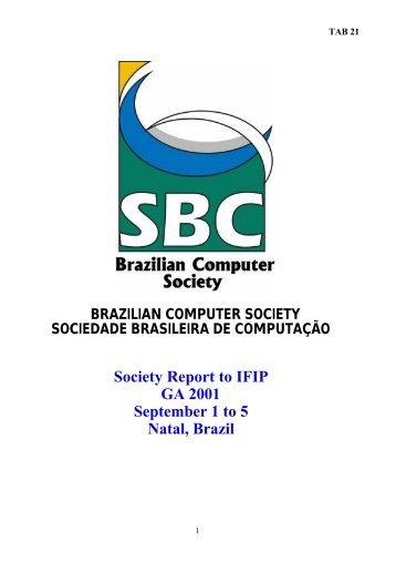 Society Report to IFIP GA 2001 September 1 to 5 Natal, Brazil