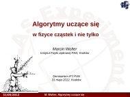 Algorytmy uczące się w fizyce cząstek i nie tylko - Instytut Fizyki ...