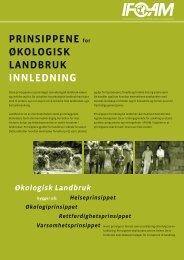 PRINSIPPENE for økologISk laNdbRuk INNlEdNINg - ifoam