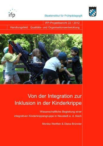 Von der Integration zur Inklusion in der Kinderkrippe - IFP - Bayern