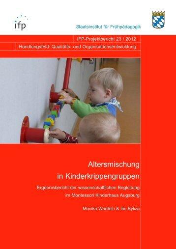 Altersmischung in Kinderkrippengruppen - IFP - Bayern