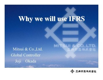 Why we will use IFRS (Mitsui & Co.,Ltd.) - International Accounting ...