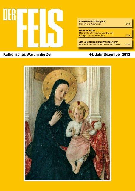 Katholisches Wort in die Zeit 44. Jahr Dezember 2013 - Der Fels
