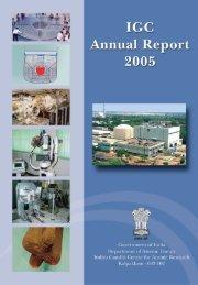 IGC Annual Report 2005 - Indira Gandhi Centre for Atomic Research