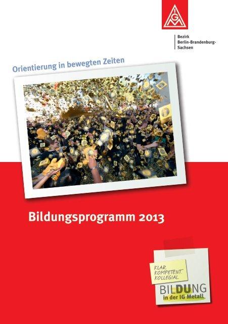 Bildungsprogramm 2013 - IG Metall Bezirk Berlin-Brandenburg ...