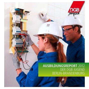 DGB Ausbildungsreport 2012_web.pdf - IG Metall Bezirk Berlin ...