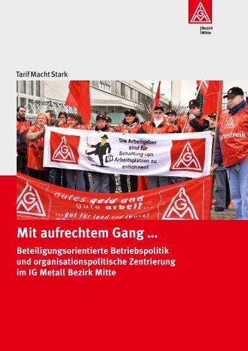 Mit aufrechtem Gang … - IG Metall-Bezirk Mitte