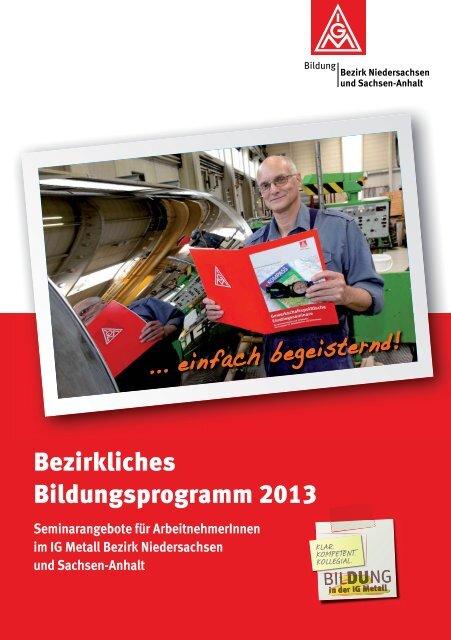 Bildungsprogramm 2013 des IG Metall Bezirks Niedersachsen und