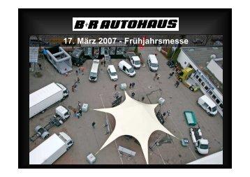 17. März 2007 - Frühjahrsmesse - B + R Autohaus