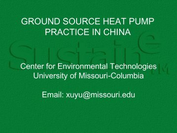 GROUND SOURCE HEAT PUMP PRACTICE IN CHINA - IGSHPA