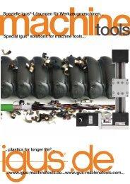 Spezielle igus®-Lösungen für Werkzeugmaschinen... Special igus ...