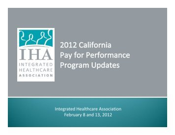 Integrated Healthcare Association February 8 and 13, 2012