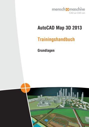 AutoCAD Map 3D 2013 Trainingshandbuch - Mensch und Maschine