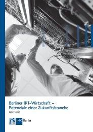 Berliner iKT-Wirtschaft – Potenziale einer zukunftsbranche - IHK Berlin