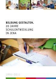 Bildung gestalten - 20 Jahre Schulentwicklung in Jena