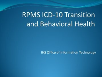 RPMS ICD-10 Transition and Behavioral Health - Indian Health ...