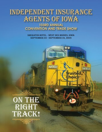 ON THE RIGHT TRACK! - Independent Insurance Agents of Iowa, Inc.