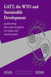 GATT, the WTO and Sustainable Development - International ...