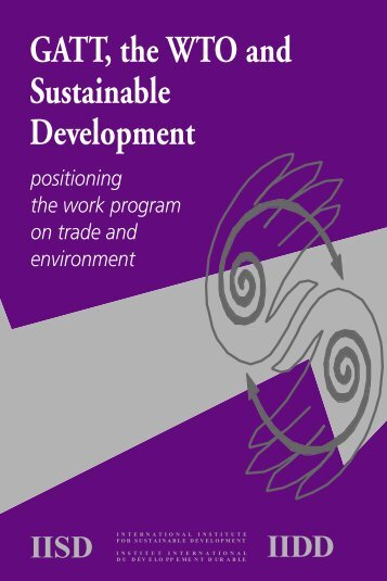 GATT, the WTO and Sustainable Development - International ...