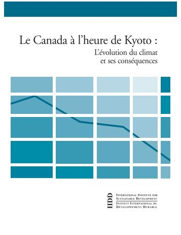 Le Canada à l'heure de Kyoto - International Institute for Sustainable ...