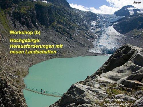 Workshop (b) Hochgebirge: Herausforderungen mit neuen ...