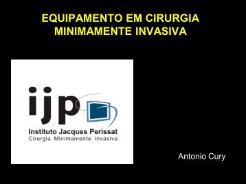 EQUIPAMENTO EM CIRURGIA MINIMAMENTE INVASIVA - IJP