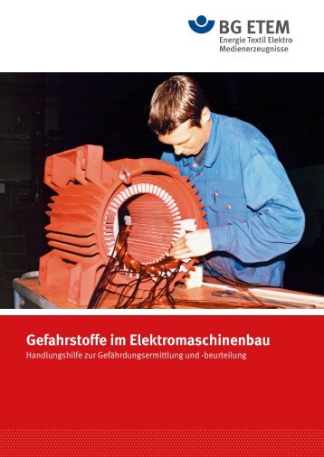 Gefahrstoffe im Elektromaschinenbau - Die BG ETEM