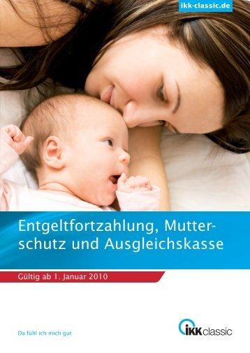 Entgeltfortzahlung, Mutter- schutz und Ausgleichskasse - IKK classic