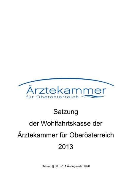 Satzung Wohlfahrtskasse der Ärztekammer für OÖ 2013