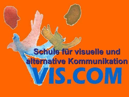Schule für visuelle und alternative Kommunikation - IKT Forum