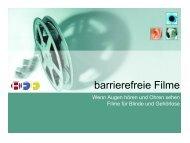 Vortragsunterlagen zu ´Barrierefreie Filme - IKT Forum