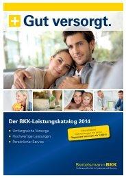 Der BKK-Leistungskatalog 2014 Gut versorgt. - Bertelsmann BKK