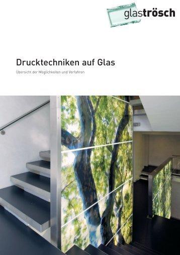 Drucktechniken auf Glas - Glas Trösch
