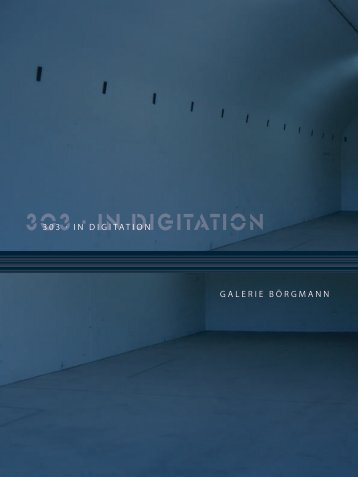 303 · IN DIGITATION - Galerie Börgmann