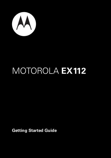 NA EX112 Getting Started Guide - Motorola Support