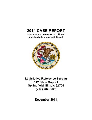 2011 CASE REPORT - Illinois General Assembly
