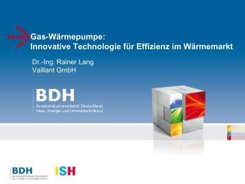 Innovative Technologie für Effizienz im Wärmemarkt - ISH 2013 - BDH